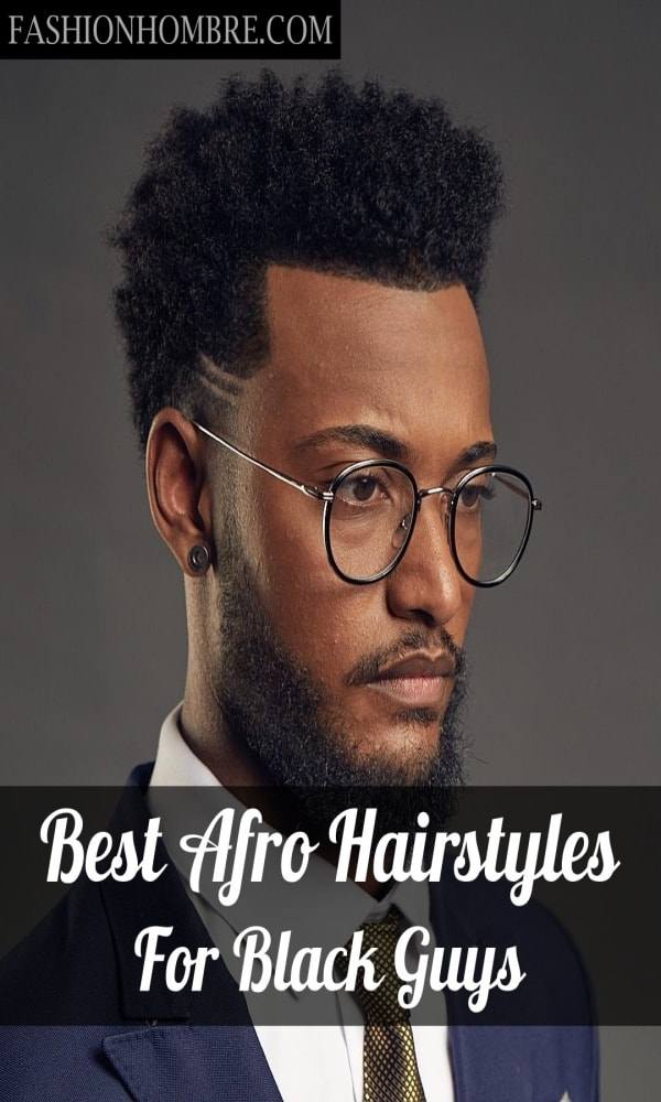 Best Afro Hairstyles For Black Guys