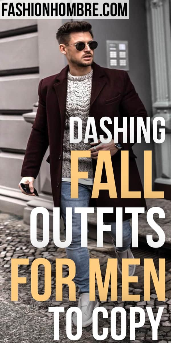 Dashing Fall Outfits For Men To Copy
