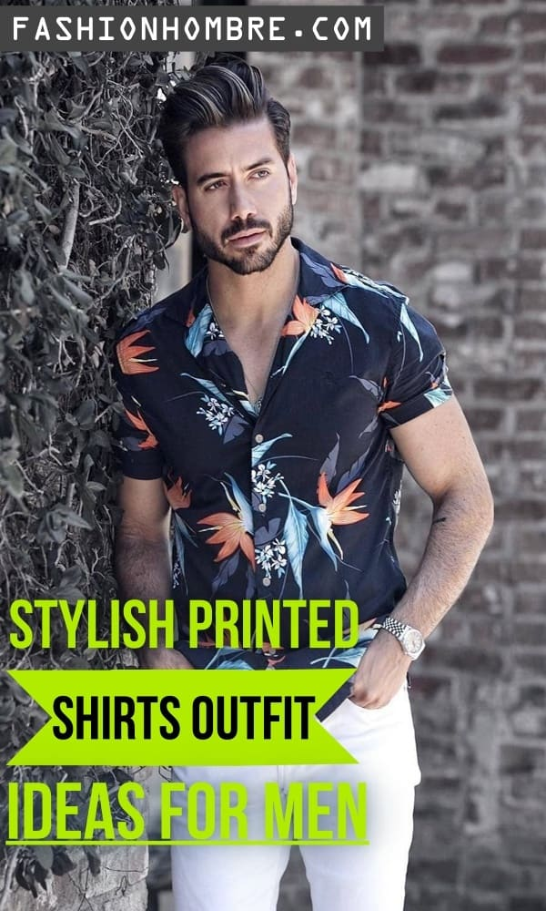 Printed Shirts Outfit Ideas