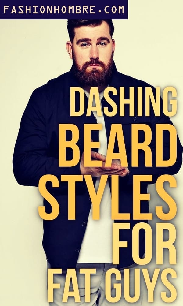 Beard Styles For Fat Guys