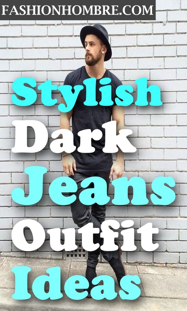 Stylish Dark Jeans Outfit Ideas