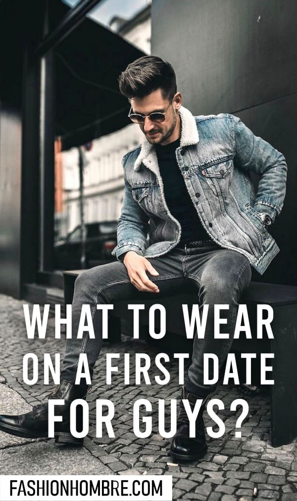 What To Wear On a First Date For Guys?