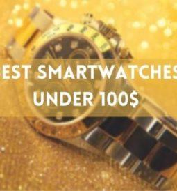 Best Smartwatches For Men Under $100